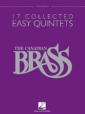 The Canadian Brass: 17 Collected Easy Quintets, Trombone