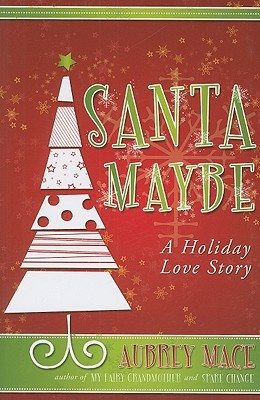 Santa Maybe by Aubrey Mace