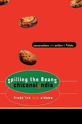 Spilling the Beans in Chicanolandia by Frederick Luis Aldama