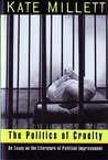The Politics of Cruelty: An Essay on the Literature of Political Imprisonment
