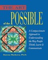 Art of the Possible: A Compassionate Approach to Understanding the Way People Think, Learn, and Communicate