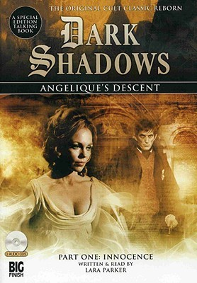Angelique's Descent, Part 1 (Dark Shadows Dramatic Readings, #1)