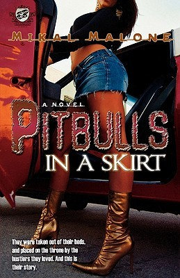 Pitbulls In A Skirt by Mikal Malone