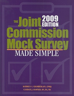 The Joint Commission Mock Survey Made Simple [With CDROM]
