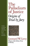 The Palladium of Justice: Origins of Trial by Jury