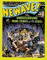 Newave!: The Underground Mini Comix of the 1980s