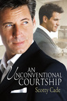 An Unconventional Courtship by Scotty Cade