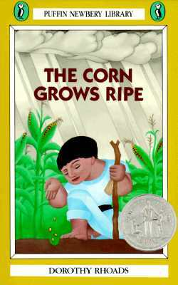 The Corn Grows Ripe by Dorothy Rhoads