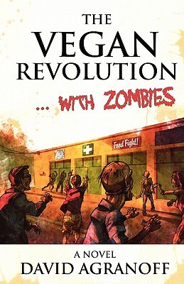 The Vegan Revolution... with Zombies by David Agranoff