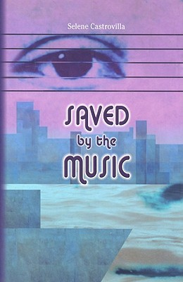 Saved by the Music by Selene Castrovilla