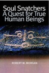 Soul Snatchers: A Quest for True Human Beings