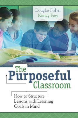 The Purposeful Classroom by Douglas Fisher
