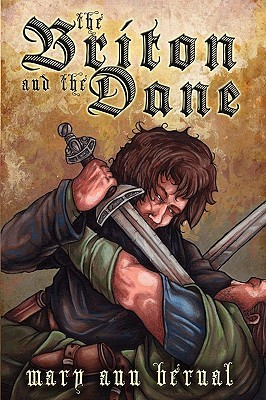 The Briton And The Dane by Mary Ann Bernal
