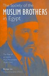 The Society of the Muslim Brothers in Egypt: The Rise of an Islamic Mass Movement 1928-1942