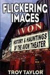 Flickering Images: The History & Hauntings of the Avon Theatre