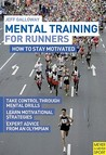 Mental Training for Runners: How to Stay Motivated