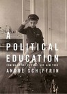 A Political Education: Coming of Age in Paris and New York