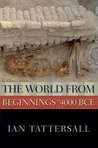The World from Beginnings to 4000 BCE (New Oxford World History)