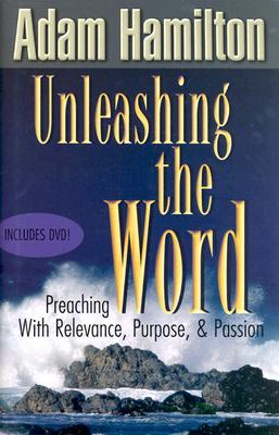 Unleashing the Word by Adam Hamilton