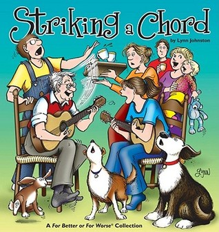Striking a Chord: A For Better or For Worse Collection