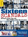 Sixteen Scandals: 20 Years of Sex, Lies and Other Habits of Our Great Leaders [With CD]
