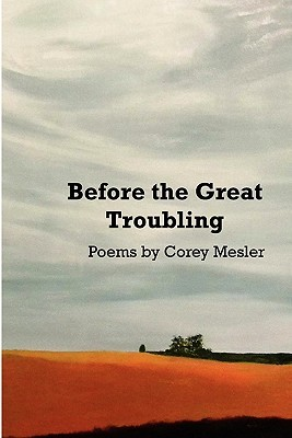 Before the Great Troubling: Poems