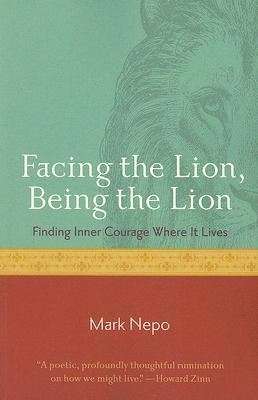 Facing the Lion, Being the Lion: Finding Inner Courage Where It Lives