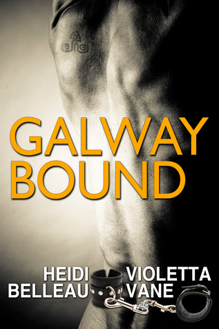 Galway Bound by Heidi Belleau and Violetta Vane