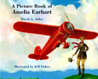 A Picture Book of Amelia Earhart by David A. Adler