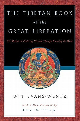 The Tibetan Book of the Great Liberation by W.Y. Evans-Wentz