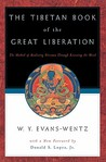 The Tibetan Book of the Great Liberation: The Method of Realizing Nirvana through Knowing the Mind