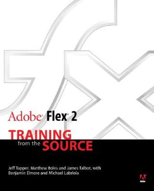 Adobe Flex 2: Training from the Source [With CDROM]