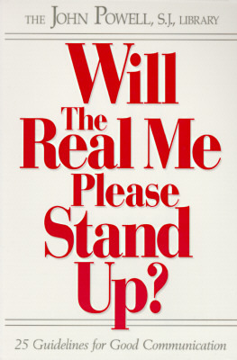 Will the Real Me Please Stand Up? by John Joseph Powell