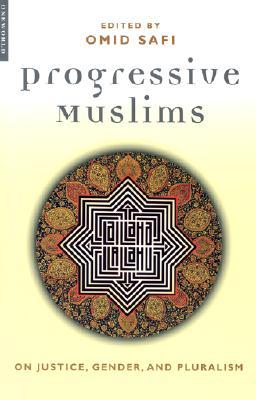 Progressive Muslims by Omid Safi