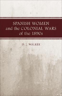 Spanish Women and the Colonial Wars of the 1890s