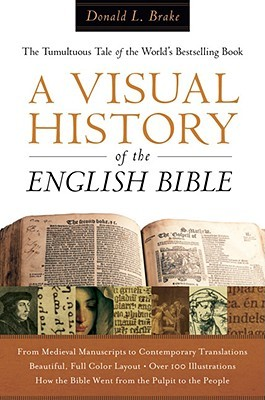A Visual History of the English Bible by Donald L. Brake