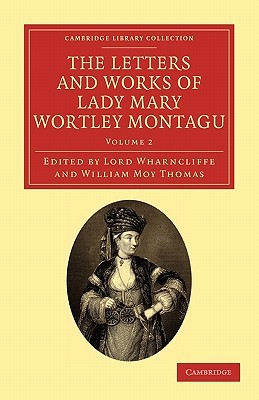 The Letters and Works of Lady Mary Wortley Montagu