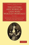 The Letters and Works of Lady Mary Wortley Montagu - Volume 2