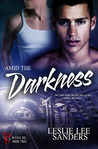 Amid the Darkness (Refuge Inc., #2)