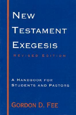 New Testament Exegesis by Gordon D. Fee