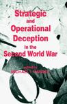 Strategic and Operational Deception in the Second World War