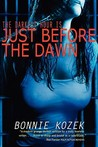 Just Before the Dawn: The Darknest Hour Is . . .