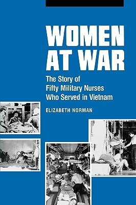 Women at War: The Story of Fifty Military Nurses Who Served in Vietnam