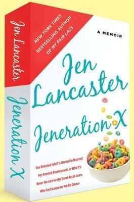 Jeneration X by Jen Lancaster