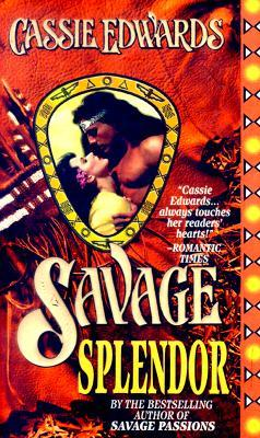Savage Splendor by Cassie Edwards