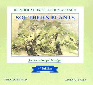 Identification, Selection, and Use of Southern Plants for Landscape Design