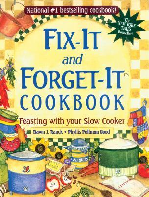 Fix-it And Forget-it Cookbook - Feasting With Your Slow Cooker by Dawn J. Ranck