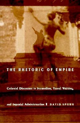 The Rhetoric of Empire by David Spurr