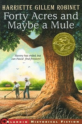 Forty Acres and Maybe a Mule by Harriette Gillem Robinet