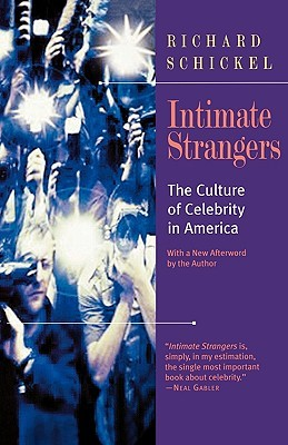 Intimate Strangers by Richard Schickel